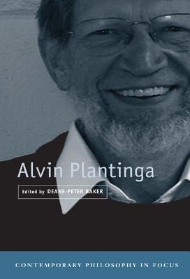 Alvin Plantinga - Baker, Deane-Peter (Editor)