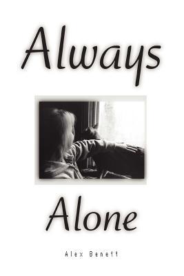 Always Alone - Bennett, Alex, and Benett, Alex