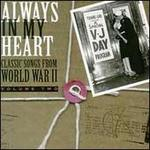 Always in My Heart: Classics Songs from World War II, Vol. 2