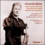 Amanda Maier, Vol. 1: Violin Concerto in D minor; Piano Quartet in E minor; Swedish Tunes and Dances