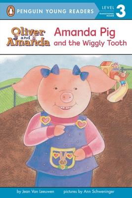 Amanda Pig and the Wiggly Tooth - Van Leeuwen, Jean