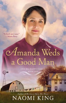 Amanda Weds a Good Man: One Big Happy Family, Book One - King, Naomi