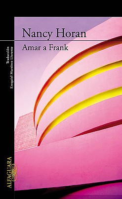 Amar A Frank - Horan, Nancy, and Llorente, Ezequiel Martinez (Translated by)