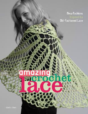 Amazing Crochet Lace - Chan, Doris