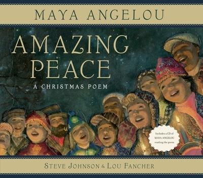 Amazing Peace: A Christmas Poem - Angelou, Maya