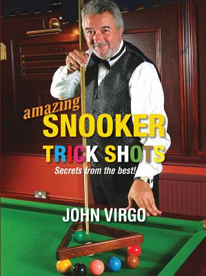 Amazing Snooker Trick Shots: Secrets from the Best! - Virgo, John