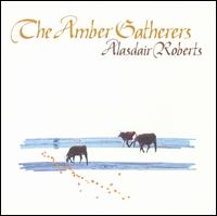 Amber Gatherers - Alasdair Roberts