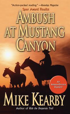 Ambush at Mustang Canyon - Kearby, Mike