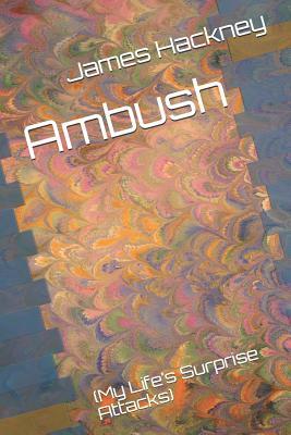 Ambush: (my Life - Hackney, James