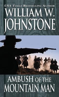 Ambush of the Mountain Man - Johnstone, William W