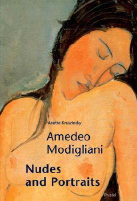 Amedeo Modigliani: Portraits and Nudes - Kruszynski, Anette
