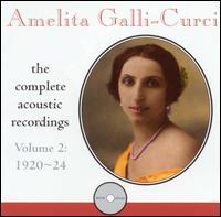 Amelita Galli-Curci: Complete Acoustic Recordings, Vol. 2 (1920-24) - Amelita Galli-Curci (soprano); Clement Barone (flute); Homer Samuels (celeste); Manuel Berenguer (flute); Tito Schipa (tenor)