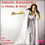 Amelita Galli-Curci in Opera & Song