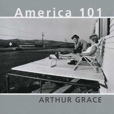 America 101 - Grace, Arthur (Photographer), and Abbott, Brett (Introduction by)