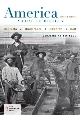 America: A Concise History, Volume 1 - Henretta, James A, and Edwards, Rebecca, and Self, Robert O