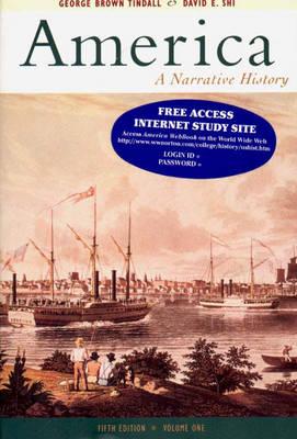 America: A Narrative History Volume One - Tindall, George B, and Shi, David Emory