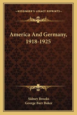 America and Germany, 1918-1925 - Brooks, Sidney