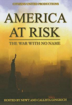 America at Risk: The War with No Name - Gingrich, Callista (Narrator), and Gingrich, Newt (Narrator)