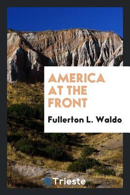 America at the Front - Waldo, Fullerton L