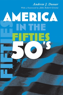 America in the Fifties - Dunar, Andrew J