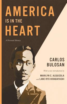 America Is in the Heart: A Personal History - Bulosan, Carlos, and Hirabayashi, Lane Ryo (Introduction by), and Alquizola, Marilyn C (Introduction by)