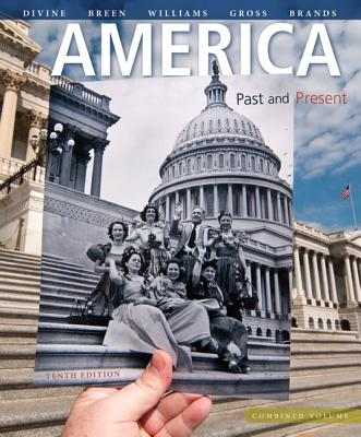 America: Past and Present, Combined Volume - Divine Robert a, and Breen, T H, and Williams, R Hal