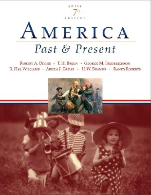 America Past and Present - Divine, Robert, and Breen, Tim, and Frederickson, George