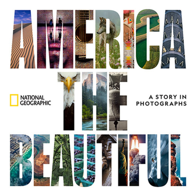 America the Beautiful: A Story in Photographs - National Geographic