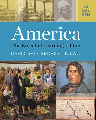 America: The Essential Learning Edition - Shi, David E, President, and Tindall, George Brown