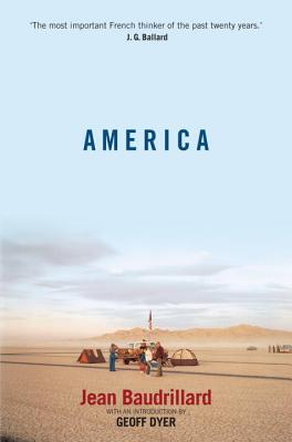 America - Baudrillard, Jean, Professor, and Dyer, Geoff (Introduction by)
