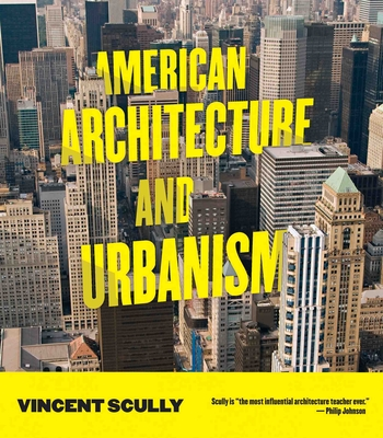 American Architecture and Urbanism - Scully, Vincent