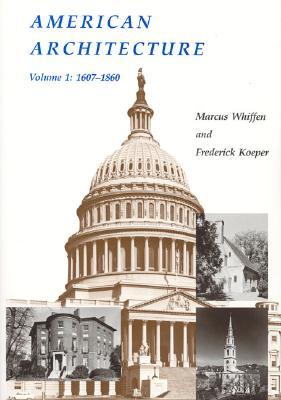 American Architecture: Volume 1: 1607-1860 -