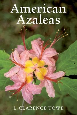 American Azaleas - Towe, L Clarence