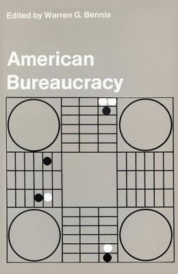 American Bureaucracy - Bennis, Warren G (Editor)