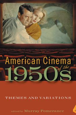 American Cinema of the 1950s: Themes and Variations - Pomerance, Murray (Editor)
