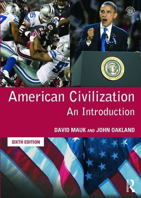American Civilization: An Introduction - Mauk, David C., and Oakland, John