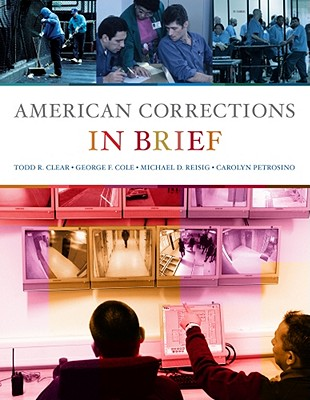 American Corrections in Brief - Clear, Todd R, Dr., and Cole, George F, and Reisig, Michael D