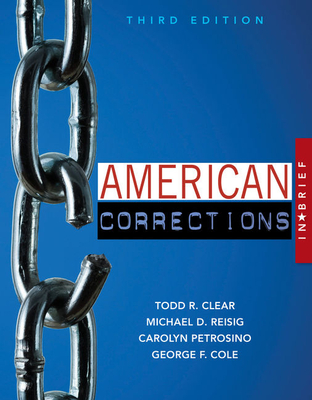 American Corrections in Brief - Clear, Todd R., and Reisig, Michael, and Petrosino, Carolyn