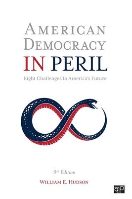 American Democracy in Peril: Eight Challenges to America's Future - Hudson, William E