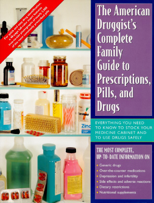 American Druggist Complete Family Gde to Prescrip, Pills & Drugs - American Druggist, and Petska, Sharon, and Fried, John J