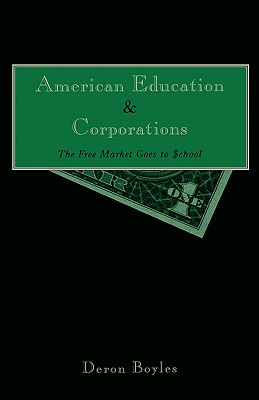 American Education and Corporations: A History of Affirmative Action - Boyles, Deron