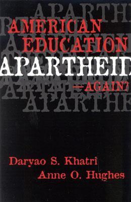 American Education Apartheid--Again? - Khatri, Daryao S
