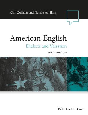 American English: Dialects and Variation - Wolfram, Walt, and Schilling, Natalie