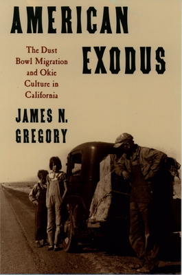 American Exodus the Dust Bowl Migration and Okie Culture in California - Gregory, James N
