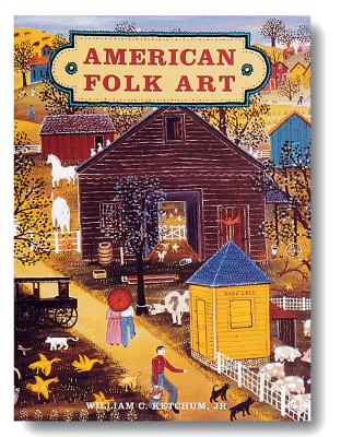 American Folk Art - Ketchum, William C, Jr.