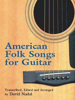 American Folk Songs for Guitar - Nadal, David (Editor)