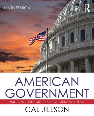American Government: Political Development and Institutional Change - Jillson, Cal