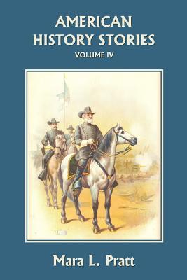 American History Stories, Volume IV (Yesterday's Classics) - Pratt, Mara L