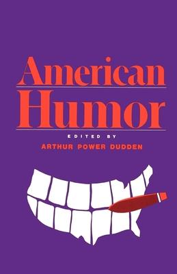 American Humor - Dudden, Arthur Power (Editor)