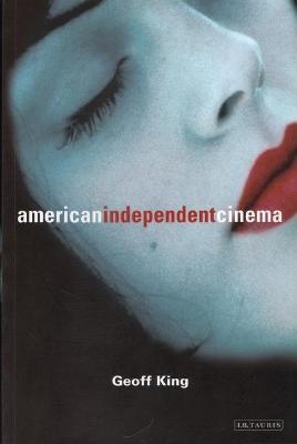 American Independent Cinema - King, Geoff